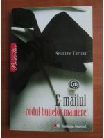 Anticariat: Shirley Taylor - E-mailul codul bunelor maniere