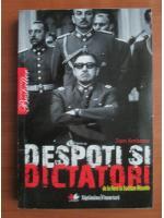 Anticariat: Tom Ambrose - Despoti si dictatori. De la Nero la Saddam Hussein