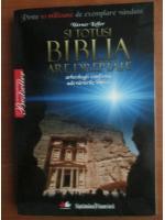 Anticariat: Werner Keller - Si totusi Biblia are dreptate
