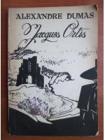 Anticariat: Alexandre Dumas - Jacques Ortis