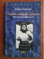 Anticariat: Aurora Liiceanu - Valurile, smintelile, pacatele. Psihologiile romanilor de azi