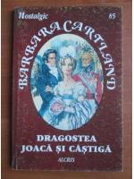 Barbara Cartland - Dragostea joaca si castiga