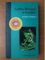 Anticariat: Bardo Thodol - Cartea tibetana a mortilor