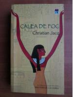 Christian Jacq - Calea de foc