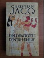 Anticariat: Christian Jacq - Din dragoste pentru Philae