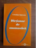 Anticariat: Cristian Ionescu - Dictionar de onomastica