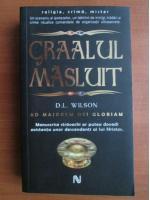 Anticariat: D. L. Wilson - Graalul masluit