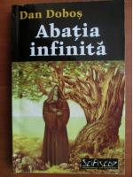 Anticariat: Dan Dobos - Abatia infinita