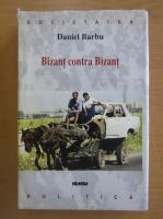 Anticariat: Daniel Barbu - Bizant contra Bizant