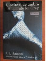 Anticariat: E. L. James - Cincizeci de umbre ale lui Grey (volumul 1)