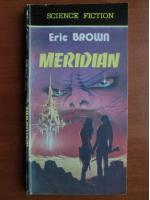 Eric Brown - Meridian