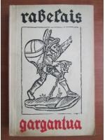 Anticariat: Francois Rabelais - Gargantua