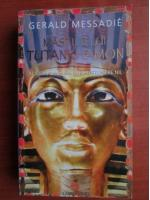 Gerald Messadie - Mastile lui Tutankhamon