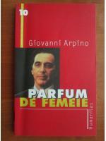 Anticariat: Giovanni Arpino - Parfum de femeie