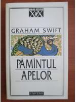 Anticariat: Graham Swift - Pamantul apelor