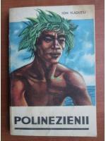 Anticariat: Ion Vladutiu - Polinezienii