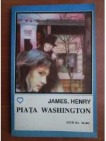 Anticariat: James Henry - Piata Washington