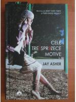 Jay Asher - Cele treisprezece motive