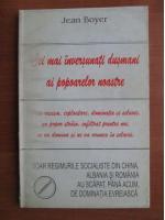 Anticariat: Jean Boyer - Cei mai inversunati dusmani ai popoarelor noastre