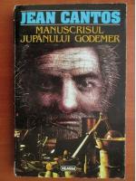 Anticariat: Jean Cantos - Manuscrisul jupanului Godemer