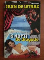 Jean de Letraz - 12 nopti de dragoste