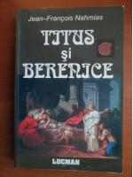 Anticariat: Jean Francois Nahmias - Titus si Berenice