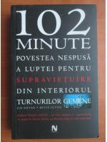 Anticariat: Jim Dwyer - 102 minute. Povestea nespusa a luptei pentru supravietuire din interiorul turnurilor gemene