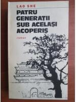 Lao She - Patru generatii sub acelasi acoperis