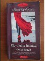 Anticariat: Lauren Weisberger - Diavolul se imbraca de la Prada
