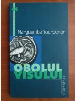 Anticariat: Marguerite Yourcenar - Obolul visului