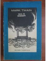 Anticariat: Mark Twain - Viata pe Mississippi