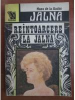 Anticariat: Mazo de la Roche - Jalna. Reintoarcerea la Jalna