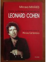 Mircea Mihaies - Viata, patimile si cantecele lui Leonard Cohen