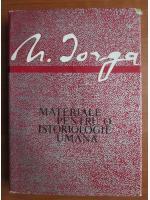 Anticariat: Nicolae Iorga - Materiale pentru o istoriologie umana