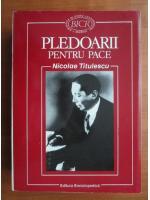 Nicolae Titulescu - Pledoarii pentru pace