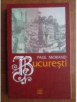 Anticariat: Paul Morand - Bucuresti