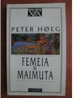 Anticariat: Peter Hoeg - Femeia si maimuta