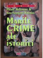 Pierre Bellemare - Marile crime ale istoriei