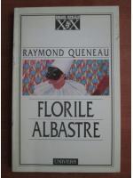 Anticariat: Raymond Queneau - Florile albastre
