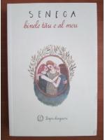 Seneca - Binele tau e al meu