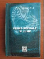 Traian Tandin - Crime sexuale in lume