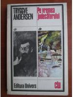 Anticariat: Tryggve Andersen - Pe vremea judecatorului