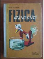 Anticariat: Virgil Atanasiu - Fizica distractiva