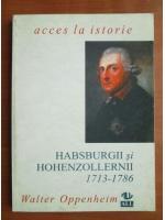 Anticariat: Walter Oppenheim - Habsburgii si hohenzollernii 1713-1786