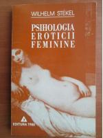 Anticariat: Wilhelm Stekel - Psihologia eroticii feminine
