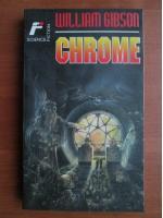 William Gibson - Chrome