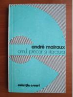 Anticariat: Andre Malraux - Omul precar si literatura
