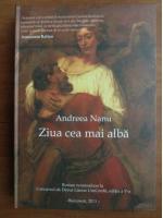 Andreea Nanu - Ziua cea mai alba