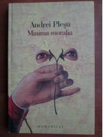 Andrei Plesu - Minima moralia. Elemente pentru o etica a intervalului