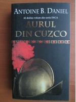 Anticariat: Antoine B. Daniel - Aurul din Cuzco